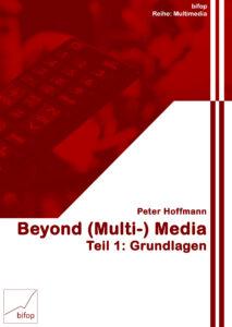 Beyond (Multi-) Media
